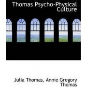 Thomas Psycho-Physical Culture by Julia Thomas