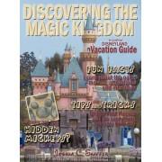 Discovering The Magic Kingdom by Joshua C. Shaffer
