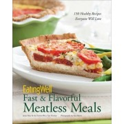 EatingWell Fast & Flavorful Meatless Meals by Jessie Price
