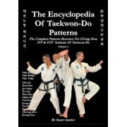 THE ENCYCLOPEDIA OF TAEKWON-DO PATTERNS, Vol 1 by Stuart Anslow Paul