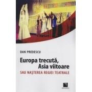 Europa trecuta, Asia viitoare sau nașterea regiei teatrale