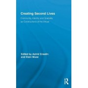 Creating Second Lives by Astrid Ensslin