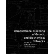 Computational Modeling of Genetic and Biochemical Networks by James M. Bower