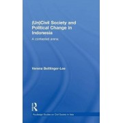 (Un)civil Society and Political Change in Indonesia by Verena Beittinger-Lee