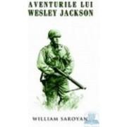 Aventurile lui Wesley Jackson - William Saroyan