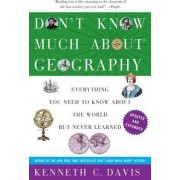 Don't Know Much about Geography by Kenneth C Davis