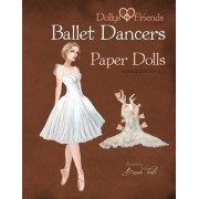 Dollys and Friends Ballet Dancers Paper Dolls by Basak Tinli