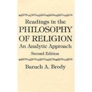 Readings in the Philosophy of Religion by Baruch A. Brody