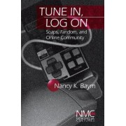 Tune in, Log on by Nancy K. Baym