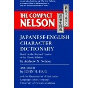 The Compact Nelson Japanese-English Character Dictionary Compact Nelson Japanese-English Character Dictionary