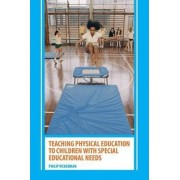 Teaching Physical Education to Children with Special Educational Needs by Philip Vickerman