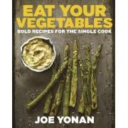 Eat Your Vegetables by Joe Yonan