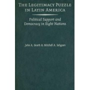The Legitimacy Puzzle in Latin America by John A. Booth