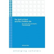 The Spirit of God and the Christian Life by Jinhyok Kim