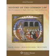History of the Common Law by Sterling Professor of Law and Legal History John H Langbein