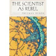 The Scientist As Rebel by Freeman J. Dyson