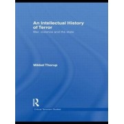 An Intellectual History of Terror by Mikkel Thorup
