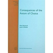 Consequences of the Axiom of Choice by Paul I. Howard