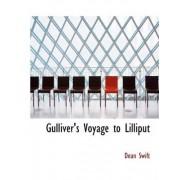Gulliver's Voyage to Lilliput by Dean Swift