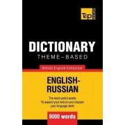 Theme-Based Dictionary British English-Russian - 9000 Words by Andrey Taranov
