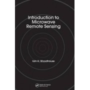 Introduction to Microwave Remote Sensing by Iain H. Woodhouse
