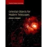 Celestial Objects for Modern Telescopes by Michael A. Covington