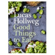 Good Things to Eat by Lucas Hollweg