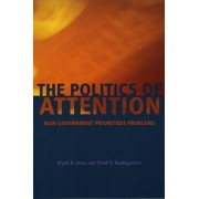The Politics of Attention by Bryan D. Jones