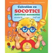 Calculam cu Socotici. Activitati matematice. Nivelul II, 5-6/7 ani.