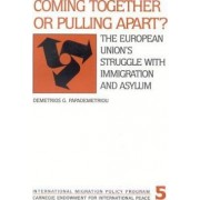 Coming Together or Pulling Apart? by Demetrios G. Papademetriou