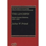 The Linchpin by Julius W. Friend