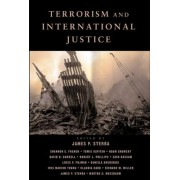 Terrorism and International Justice by James P. Sterba