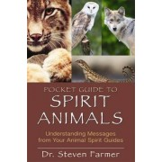 Pocket Guide to Spirit Animals by Steven Farmer