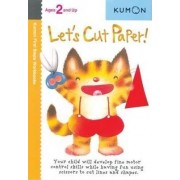 Let's Cut Paper! by Kumon Publishing