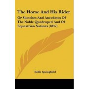 The Horse and His Rider by Rollo Springfield