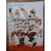 Romania Si Razboiul Mondial Din 1939-1945 - Gh. Buzatu