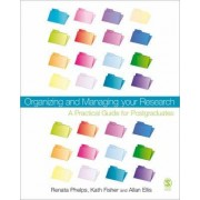 Organizing and Managing Your Research by Renata Phelps
