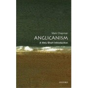 Anglicanism: A Very Short Introduction by Mark D. Chapman