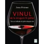 Vinul de la strugure in pahar - Jens Priewe