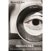 The Genocidal Gaze: From German Southwest Africa to the Third Reich