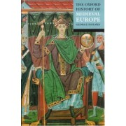 The Oxford History of Medieval Europe by George Holmes