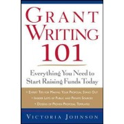 Grant Writing 101: Everything You Need to Start Raising Funds Today by Victoria M. Johnson