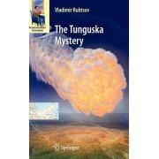 The Tunguska Mystery by Vladimir Rubtsov