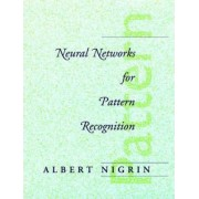 Neural Networks for Pattern Recognition by Albert Nigrin