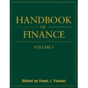 Handbook of Finance: Valuation, Financial Modeling, and Quantitative Tools v. 3 by Frank J. Fabozzi