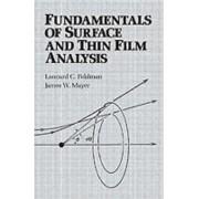 Fundamentals of Surface Thin Film Analysis by Leonard C. Feldman