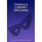 Chekhov's CHERRY ORCHARD by SMALL-CAST IRISH VERSION by SAM DOWLING