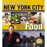 Arthur Schwartz's New York City Food by Arthur Schwartz