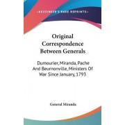 Original Correspondence Between Generals by General Miranda
