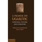 A Primer on Ugaritic by William M. Schniedewind